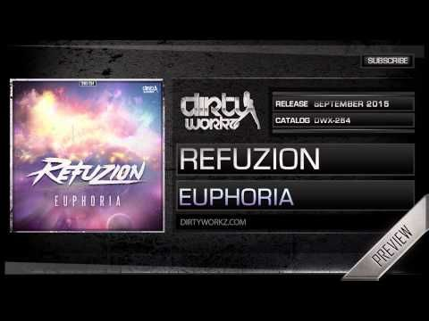 Refuzion - Euphoria (Official HQ Preview) - YouTube