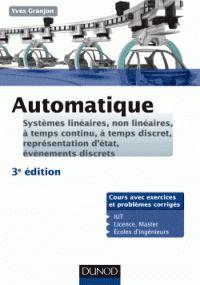 Yves Granjon - Automatique - Systèmes linéaires, non linéaires, à temps continu, à temps discret, représentation d'état, événements discrets.