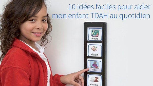 Afocal Bretagne. Des idées pour faciliter l'encadrement d'un enfant TDAH (Trouble Déficit de l'attention/Hyperactivité).