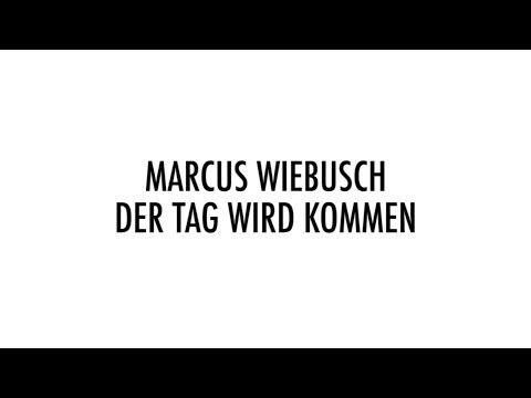 Marcus Wiebusch - Der Tag wird kommen // Ohren auf, Herz an! Groß, Herr Wiebusch.