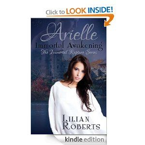"Happy Launch Day to my author friend Lilian Roberts for ""Arielle Immortal Awakening"" – the first novel in the wonderful, paranormal ""Immortal Rapture Series""."