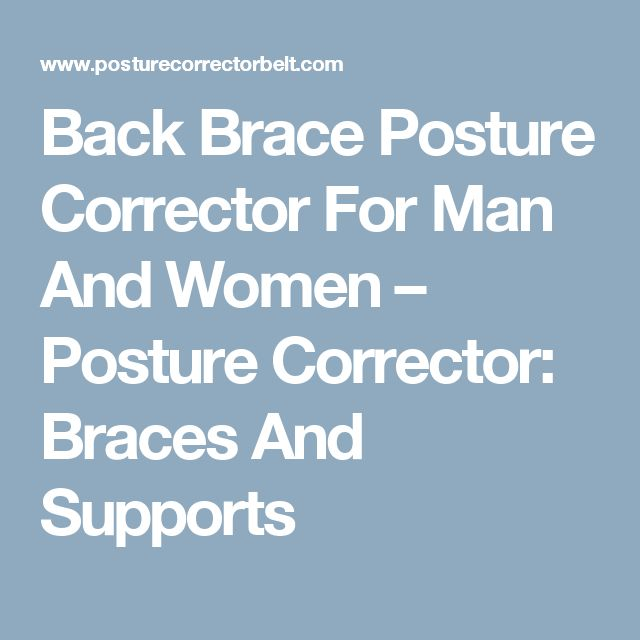 Back Brace Posture Corrector For Man And Women                      – Posture Corrector: Braces And Supports