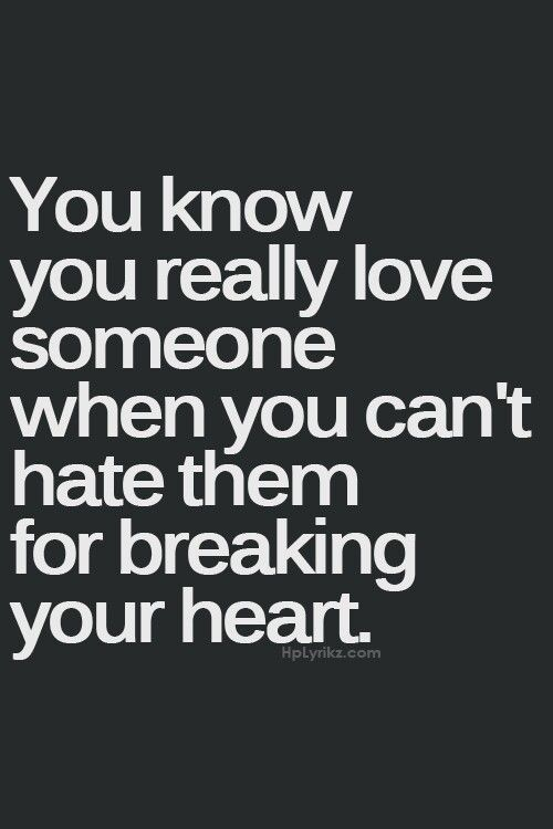 Uhhh must be truth because I just think of the good memories,  even though my heart was CRUSHED.. hate is too strong of a word to use. .