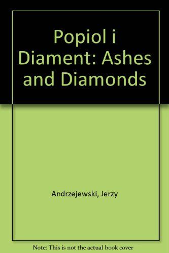 Popiol i Diament: Ashes and Diamonds by Jerzy Andrzejewski http://www.amazon.com/dp/1859170471/ref=cm_sw_r_pi_dp_2cv2tb1TEM6S96FF