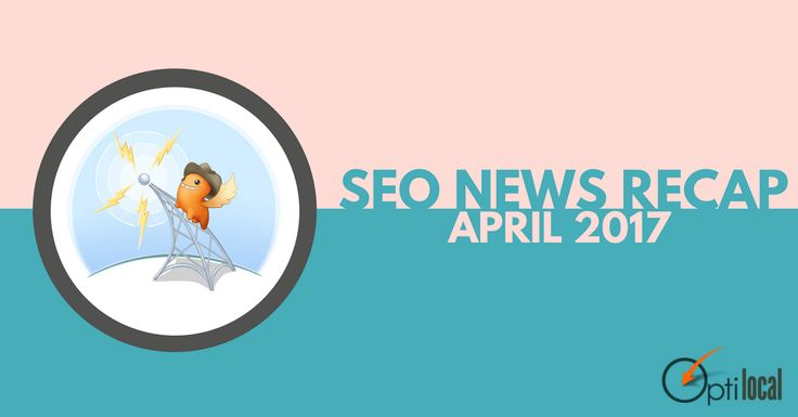 Check out our April digest of the most interesting Google updates and prominent #SEO and #localmarketing news stories: https://optilocal.org/seo-news-recap-april-2017/ #SEOnews #LocalSEO