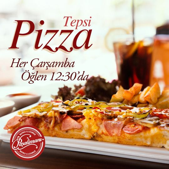 Her çarşamba öğlen 12:30'da 'Tepsi Pizza' Paşalimanı Bistro & Lounge'da. #pasalimanibistro #adana #pizza