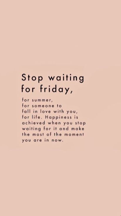 Need to stop waiting indeed #quotes #words #wordstoliveby