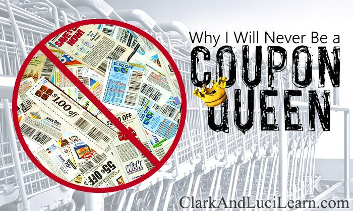 Why I will Never be a Coupon Queen | Clark and Luci Learn