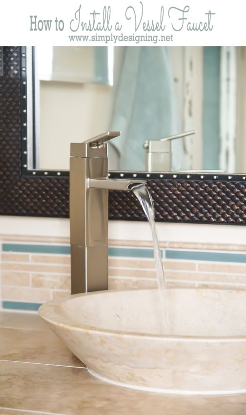 How to Install a Vessel Faucet with Simply Designing