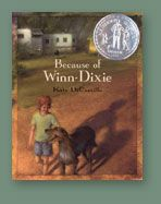 Because of Winn-Dixie by Kate DiCamillo. Dorothy Canfield Fisher Award winner