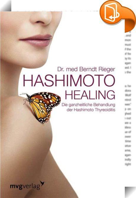 """Hashimoto Healing    :  Wenn man bei einem Kassenarzt die Diagnose """"Hashimoto-Thyreoiditis"""" bekommt, erhält man meistens auch gleich drei weitere Informationen:  1. """"Diese Form der Entzündung der Schilddrüse ist unheilbar.""""  2. """"Diese Entzündung führt im Laufe der Jahre zur vollständigen Auflösung der Schilddrüse und mündet deshalb unweigerlich in eine Unterfunktion.""""  3. """"Die einzige Form der sinnvollen medizinischen Behandlung besteht in der Gabe von L-Thyroxin, als Schilddrüsenhormo..."""