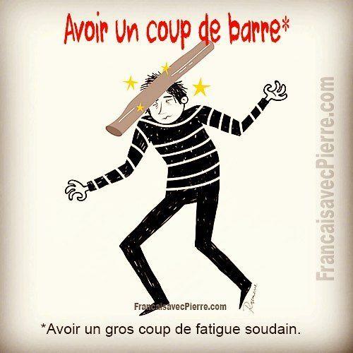 Expression française: Avoir un Coup de Barre = av…