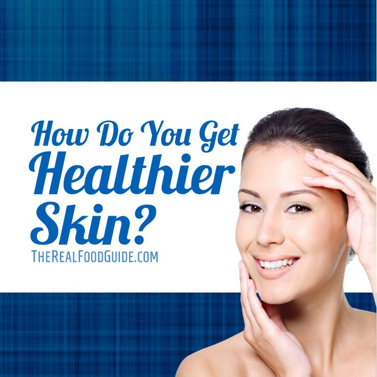 How to get clear skin: vitamins for healthy skin - The Real Food Guide