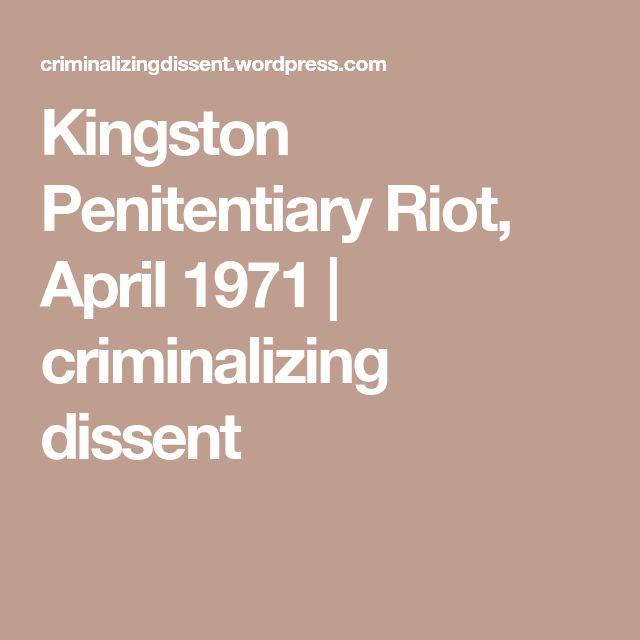 Kingston Penitentiary Riot, April 1971 | criminalizing dissent