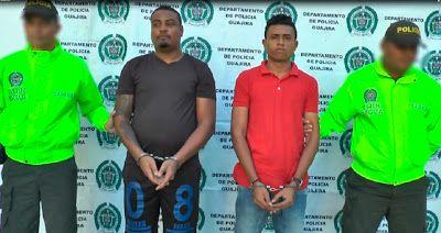Policía Nacional capturó dos personas por el homicidio de un patrullero en Riohacha