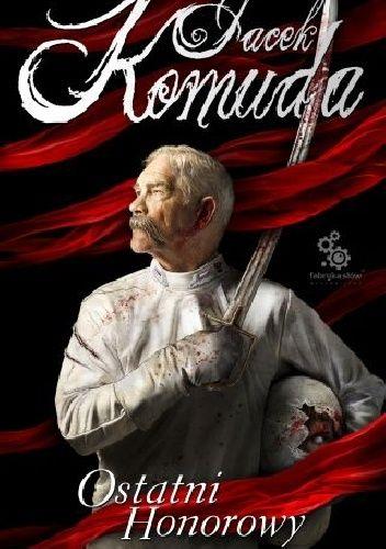Ostatni Honorowy Jacek Komuda