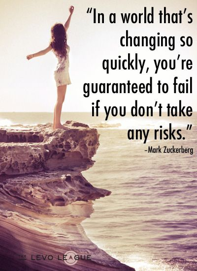 "In a world that's changing so quickly, you're guaranteed to fail if you don't take any risks"" -Mark Zuckerburg #persistence #inspiration #risks"