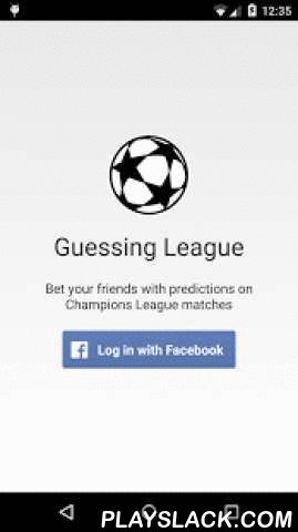 Guessing League  Android App - playslack.com , Guessing League allows football fans to compete with Facebook friends in guessing UEFA Champions League (TM) matches. Before the match begins, users make predictions on upcoming matches, and when matches are finished, the scores are given.The closer the prediction is to the actual outcome, the higher score the user obtains. If the predicted score is a perfect match with the real score, then user gets 4 points. Or if the goal difference of…