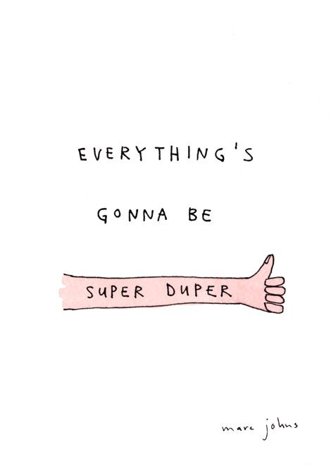 Marc Johns: everything's gonna be super duper