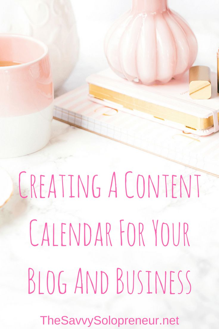 Creating A Content Calendar For Your Blog And Business