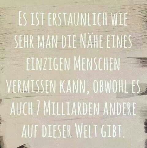 german quote  It's amazing how you could miss the prescence of one person, although there are seven million other people in the world.