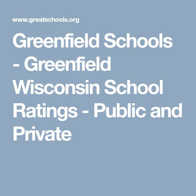 Greenfield Schools - Greenfield Wisconsin School Ratings - Public and Private