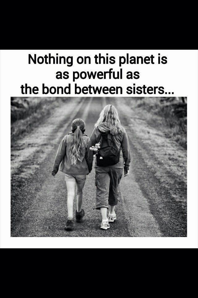Nothing is as powerfull as the bond between sisters...