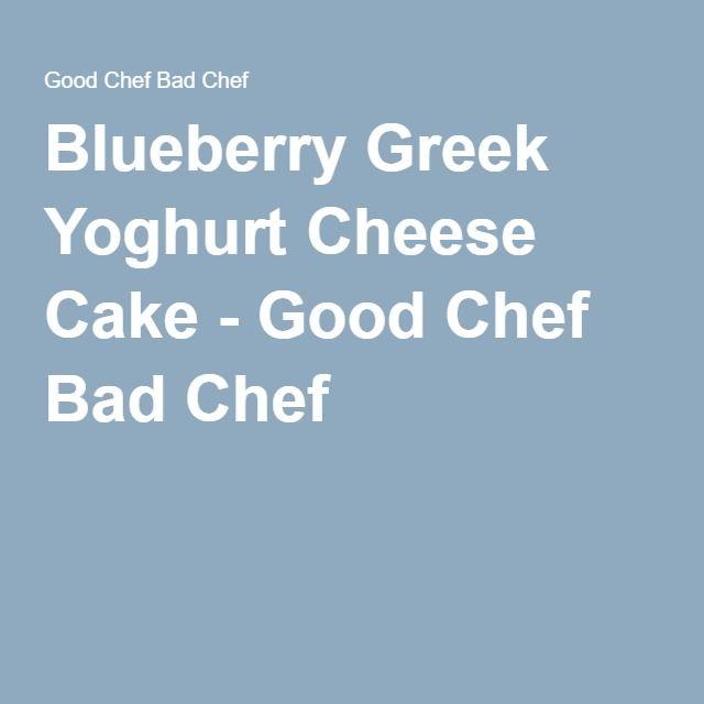 Blueberry Greek Yoghurt Cheese Cake - Good Chef Bad Chef