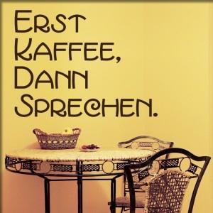 """Deutschland ... das Land meiner Geburt! Aber, dieses sollte sagen, """"Erster Kaffee, Sprechen Dann."""" :)"""