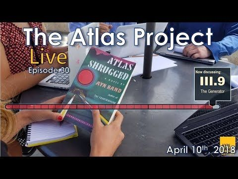 """The Atlas Project Live: Episode 30 Greg Salmieri and Ben Bayer discuss Part III, Chapter 9 of Atlas Shrugged, """"The Generator.""""  The Ayn Rand Institute invites you to join The Atlas Project, an eight-month, chapter-by-chapter, online discussion of Atlas Shrugged. To facilitate the discussion, ARI will host a weekly interactive broadcast on Facebook Live led by experienced teachers to help readers explore the intricate plot and abstract themes of Rand's most philosophical novel. Each episode…"""