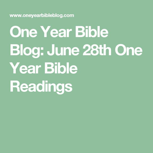One Year Bible Blog: June 28th One Year Bible Readings