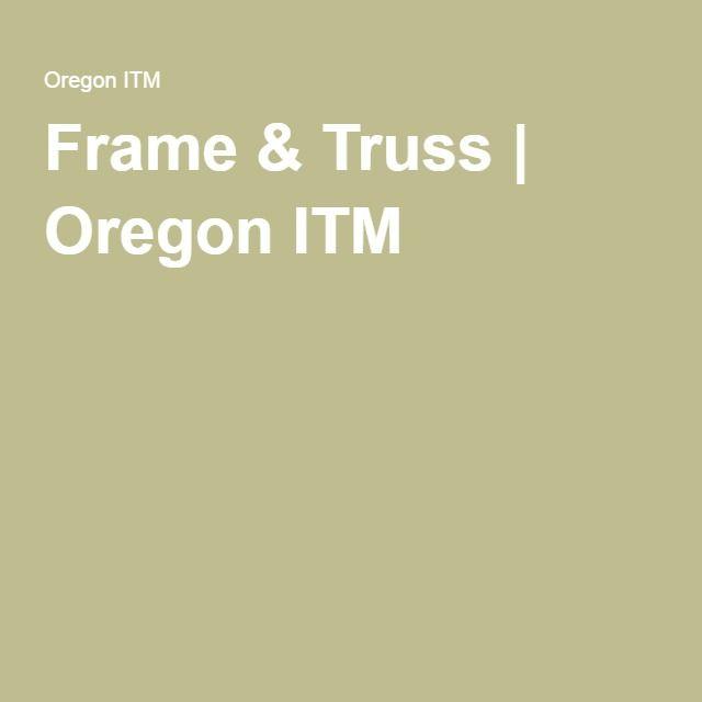 Frame & Truss | Oregon ITM