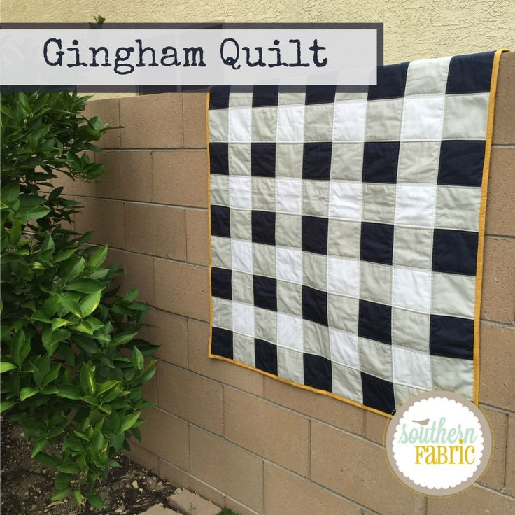 Gingham Quilt  Make this darling quilt in an hour! Just follow these 4 easy steps. Read all instructions before beginning Materials: * 1 yd Grey ½ yd White 2 ¼ yds Navy {this will cover your backing a