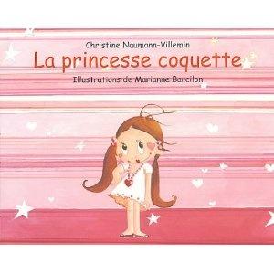 La Princesse Coquette: Amazon.fr: Christine Naumann-Villemin, Marianne Barcilon: Livres
