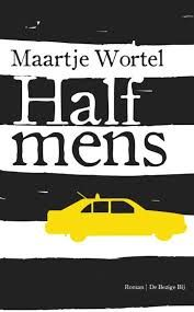Maartje Wortel, Half Mens, 2011.  Het verhaal van twee dolende zielen in Los Angeles. Wortel verliest zich niet in exotiek, maar weet de sfeer van het verweesde Los Angeles feilloos te vangen. Ze beschrijft de emoties van haar personages onderkoeld, maar o zo effectief. Het bruist van het leven in dit boek, dat een grote belofte inhoudt voor de toekomst.  Michael Poloni is een 41-jarige Mexicaan die in Los Angeles woont. 's Ochtends staat hij op, kijkt National Geographic Channel, rookt…