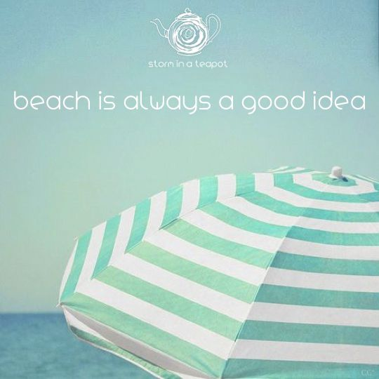 Beach is always a good idea!    www.storminateapotbrand.bigcartel.com  Follows us also on  FB Storm in a Teapot G+ http://goo.gl/yNOUHh Twitter https://twitter.com/StormTeapot