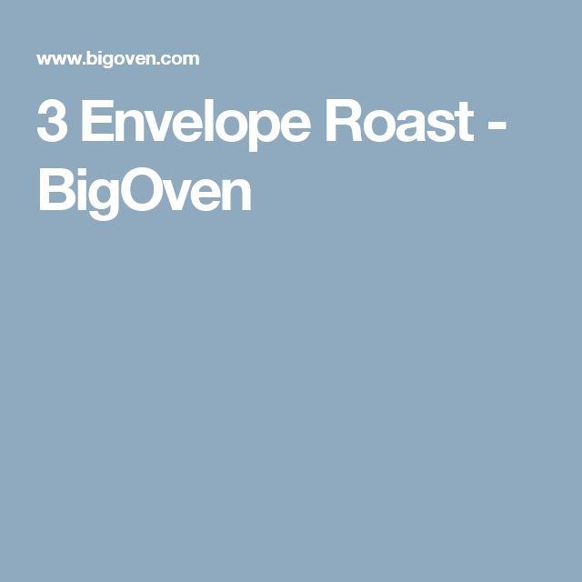 3 Envelope Roast - BigOven