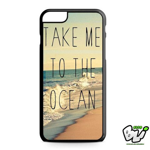 Take Me To The Ocean iPhone 6 Plus | iPhone 6S Plus Case