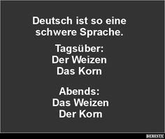 Deutsch ist so eine schwere Sprache.. | Lustige Bilder, Sprüche, Witze, echt lustig