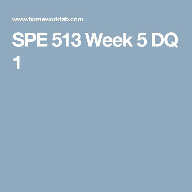SPE 513 Week 5 DQ 1