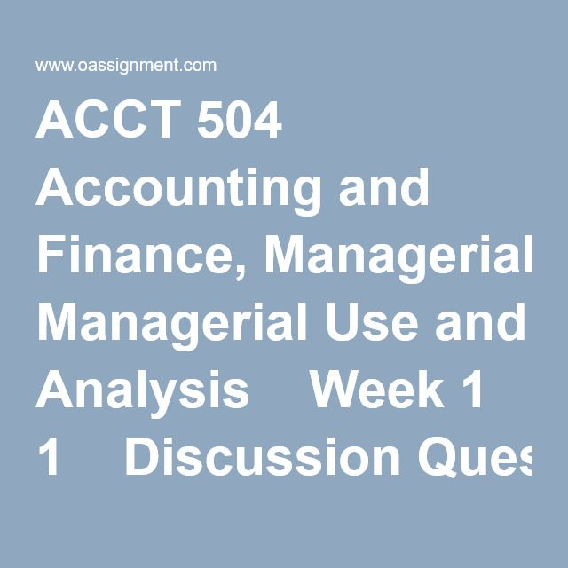 ACCT 504 Accounting and Finance, Managerial Use and Analysis  Week 1  Discussion Question, An Overview of Financial Statements  Week 2  Discussion Question, Accounting Information System and Accrual Accounting Concepts  Week 3  Case Study 1, The Complete Accounting Cycle, Parkview Landscaping  Discussion 1, CVP Analysis  Discussion 2, Merchandising Operations and Inventory  Week 4  Assignment - International Business & Career Research, Part I & II  Midterm - Essays Type...