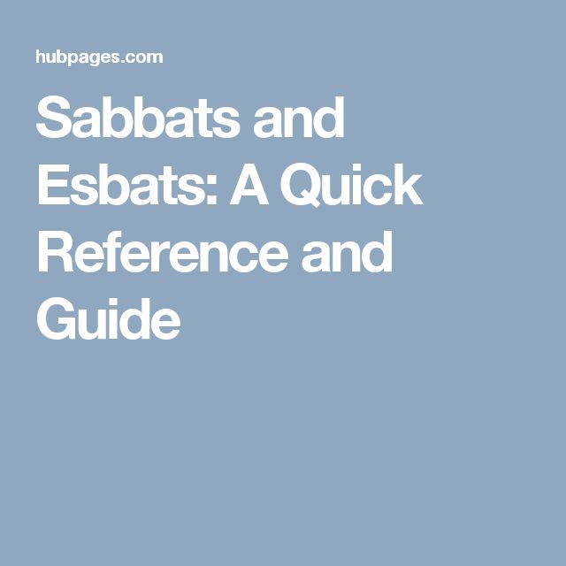 Sabbats and Esbats: A Quick Reference and Guide
