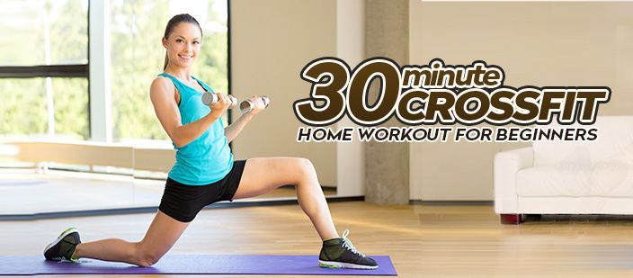 30-Minute CrossFit Home Workout for Beginners