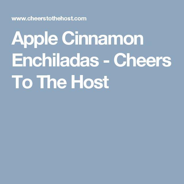 Apple Cinnamon Enchiladas - Cheers To The Host