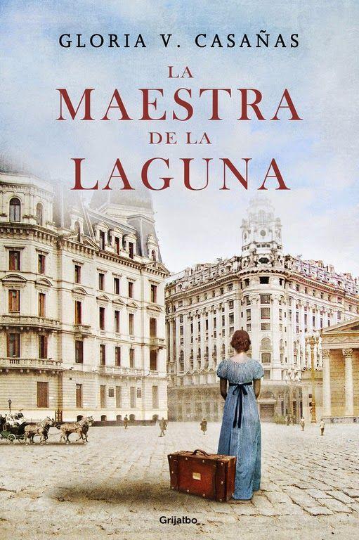 Pero Qué Locura de Libros.: LA MAESTRA DE LA LAGUNA - Gloria V. Casañas.
