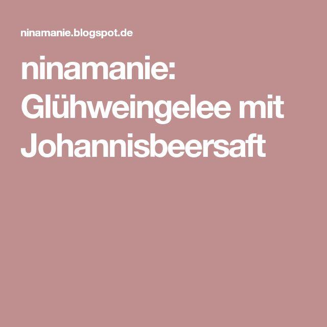 ninamanie: Glühweingelee mit Johannisbeersaft