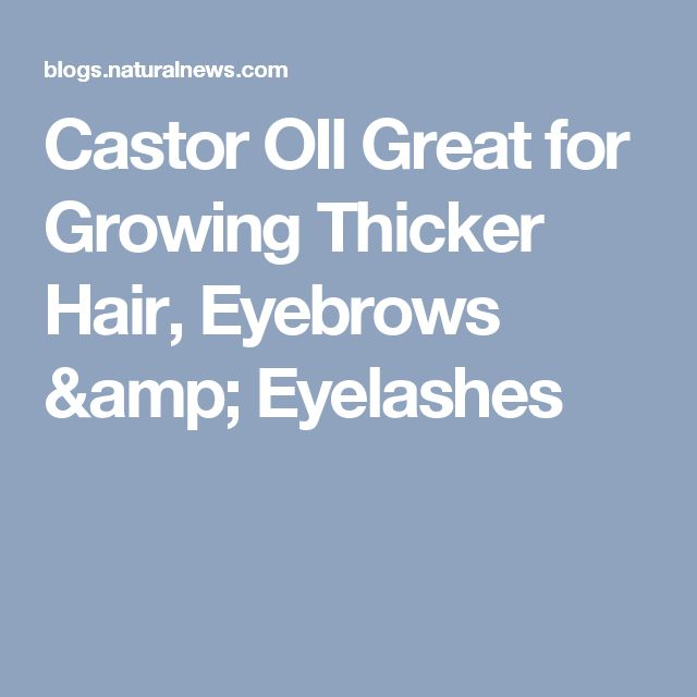 Castor OIl Great for Growing Thicker Hair, Eyebrows & Eyelashes