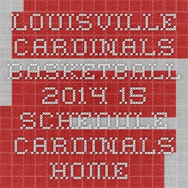 Louisville Cardinals Basketball 2014-15 Schedule - Cardinals Home and Away - ESPN