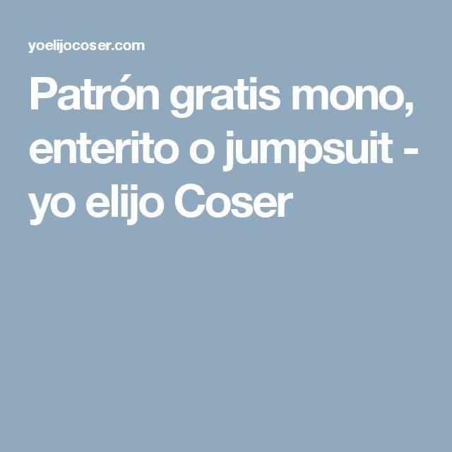 Patrón gratis mono, enterito o jumpsuit - yo elijo Coser