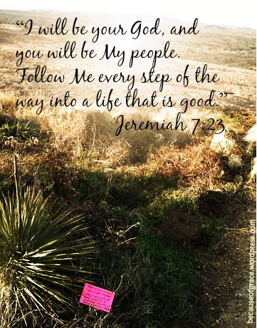 Jeremiah 7:23 — He will be your God and His people will follow... #follow #steps #jeremiah